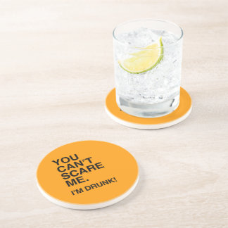 YOU CAN'T SCARE ME, I'M DRUNK - Halloween Drink Coaster