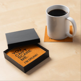 YOU CAN'T SCARE ME, I'M DRUNK - Halloween Drink Coasters