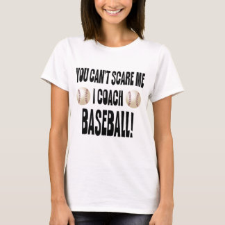 You Can't Scare Me... T-Shirt