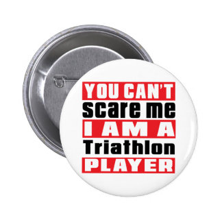 You Can't Scare Me Triathlon Designs 6 Cm Round Badge
