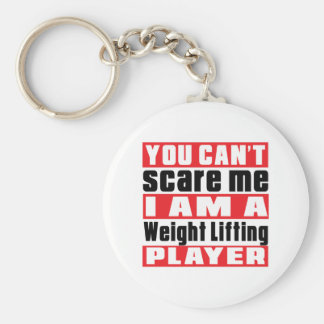 You Can't Scare Me Weight Lifting Designs Basic Round Button Key Ring