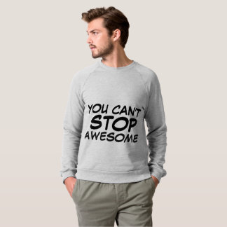 YOU CAN'T STOP AWESOME funny T-shirts