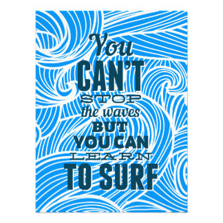 You can't stop the waves but you can learn to surf photo print