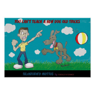 You Can't Teach a New Dog Old Tricks Poster