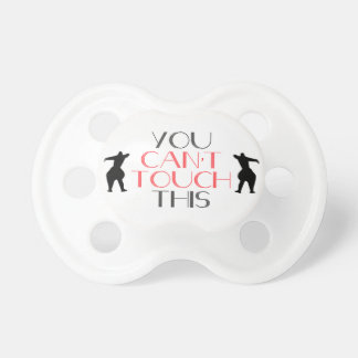 you can't touch this pacifier