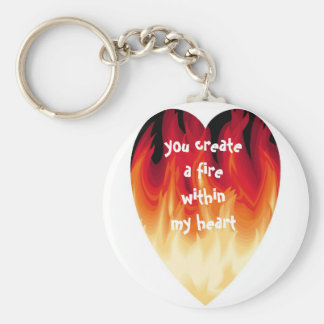 you createa fire within my heart, keychain