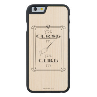 You Curse It, You Cure It Carved Maple iPhone 6 Case