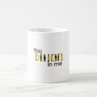 You Delight in Me Coffee Mug