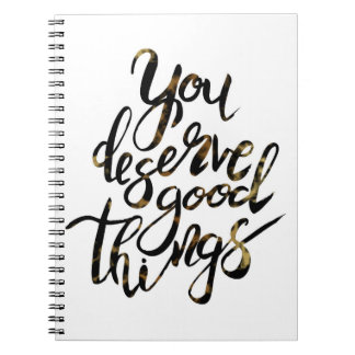 """You Deserve Good Things"" Motivational Notebook"