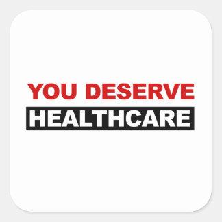 You Deserve Healthcare Square Sticker