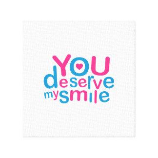 You Deserve My Smile Typographic Design Love Quote Canvas Print