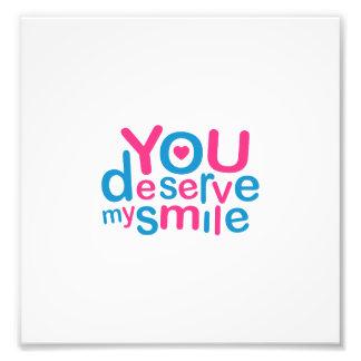 You Deserve My Smile Typographic Design Love Quote Photo Art