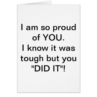 """You DID IT""""! Greeting card"""