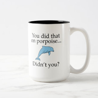 You Did That On Porpoise Two-Tone Coffee Mug