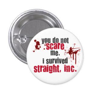 You do not scare me. I survived straight, inc. 3 Cm Round Badge