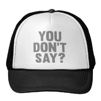 You Don't Say? Hats