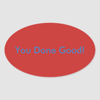 You Done Good! Motivational Sticker
