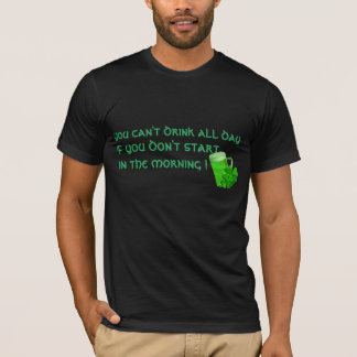 you don't drink all day lucky green funny irish T-Shirt