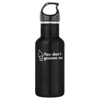 You don't gnome me 532 ml water bottle