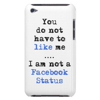 You don't have to like me i'm not  facebook status iPod Case-Mate cases