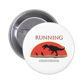You Don't Have to Outrun the T-Rex 6 Cm Round Badge