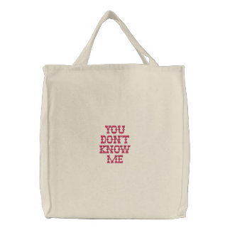 you dont know me bags