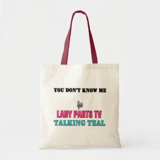 You Don't Know Me Talking Teal Tote Bag