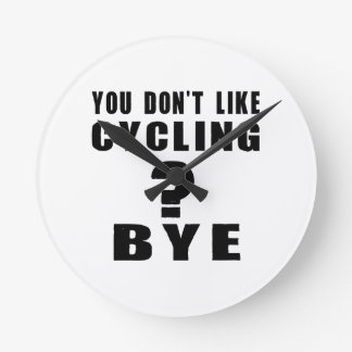 You Don't Like cycling ? Bye Clock