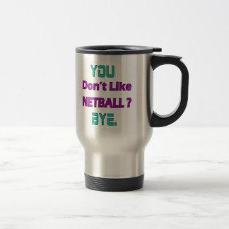 You don't like Netball ? Stainless Steel Travel Mug