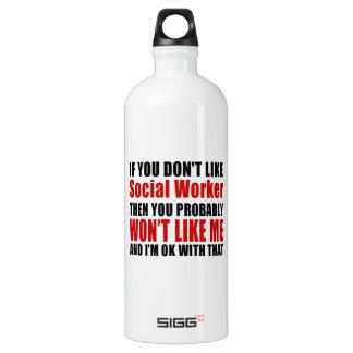 You Don't Like Social Worker Water Bottle