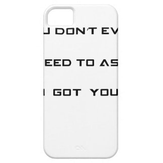 you don't ned to ask i got you iPhone 5 case