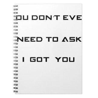you don't ned to ask i got you notebook