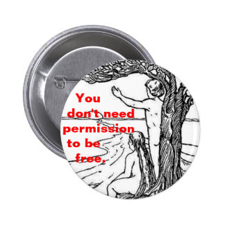 you don't need permission to be free button