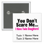 You Dont Scare Me I Have Twin Daughters