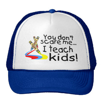You Dont Scare Me I Teach Kids (Crayons) Trucker Hat