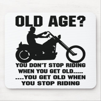 You Don't Stop Riding When You Get Old Mouse Pad