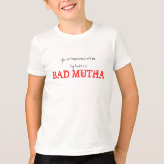 You don't wanna mess with me. My Auntie is a , ... T-Shirt
