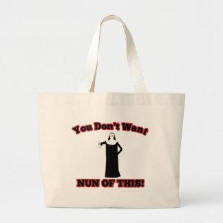You Don't Want Nun Of This! Jumbo Tote Bag
