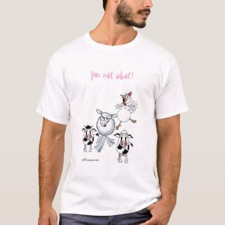 You Eat What? T-Shirt