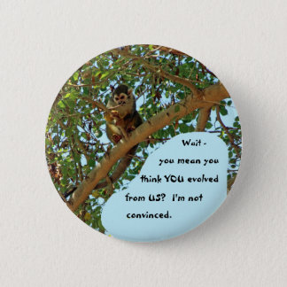 YOU evolved from US? 6 Cm Round Badge