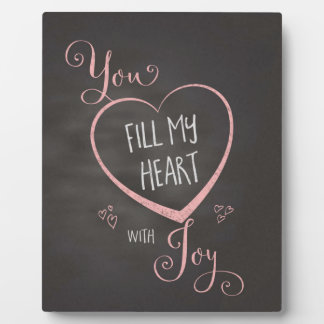You fill my heart with Joy! Chalkboard Plaque