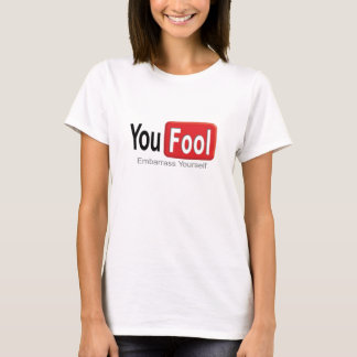 You Fool T-Shirt