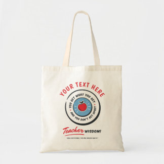You Get What You Get Retro Teacher Wisdom Tote Bag