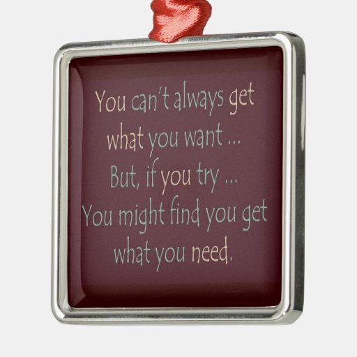 You get what you need Motivational Necklace Ornament