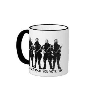 You Get What You Vote For Mug