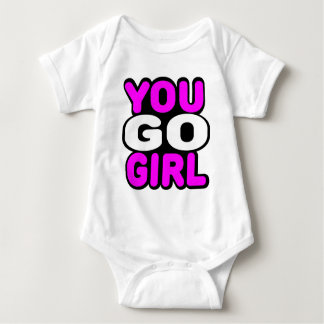 You Go Girl Baby Bodysuit