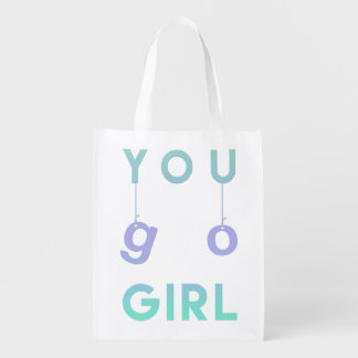 You go girl - Fun Typography Motivational Quote Reusable Grocery Bag