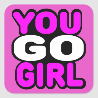 You Go Girl Square Sticker