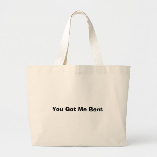You Got Me Bent Canvas Bags