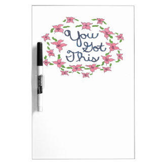 You Got This Inspirational Message Dry Erase Board